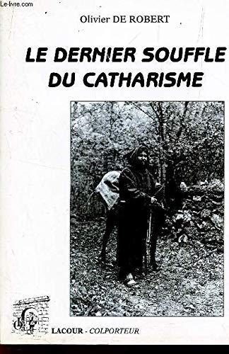 Le dernier souffle du catharisme (Collection Colporteur)