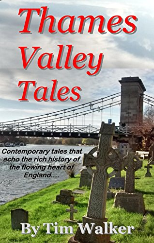 Thames Valley Tales (Short Stories Book 1) by Tim Walker