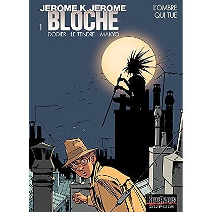 Jérôme K. Jérôme Bloche – tome 1 - L'ombre qui tue