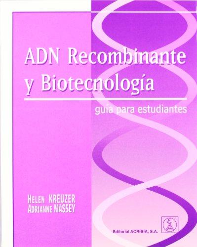 ADN recombinante y biotecnología. Guía para estudiantes por Helen Kreuzer