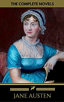 Jane Austen: The Complete Novels + A Biography of the Author (The Greatest Writers of All Time) (English Edition)