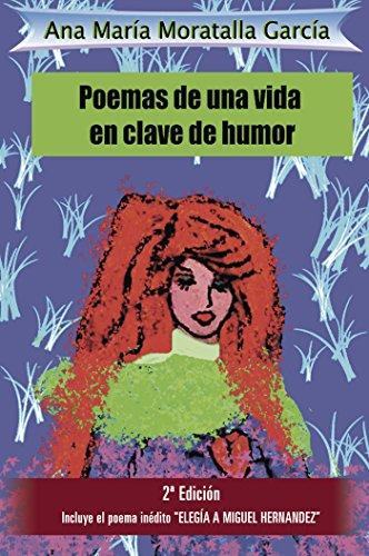 Poemas de una vida en clave de humor por Ana María Moratalla García
