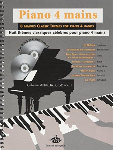 8 Thèmes classiques célèbres pour Piano 4 Mains/Anacrouse Vol.1+ 2 Cds par Divers compositeurs / Various composers