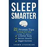 Image de Sleep Smarter: 21 Proven Tips to Sleep Your Way to a Better Body, Better Health and Bigger