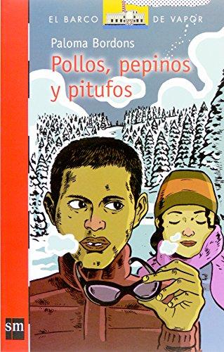 Pollos, Pepinos Y Pitufos (El Barco De Vapor / the Steamboat) por Paloma Bordons
