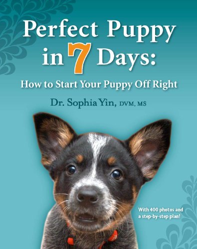 Perfect Puppy in 7 Days: How to Start Your Puppy Off Right (English Edition)