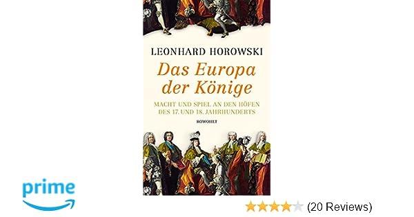 Das Europa der Könige: Macht und Spiel an den Höfen des 17. und 18 ...