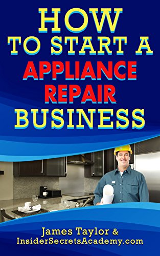 how-to-start-an-appliance-repair-business-english-edition