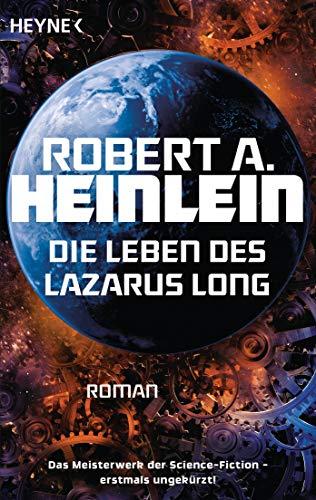 Buchseite und Rezensionen zu 'Die Leben des Lazarus Long: Roman' von Robert A. Heinlein