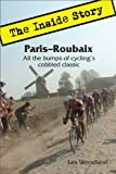 Paris-Roubaix: The Inside Story. All the bumps of cycling's cobbled classic.