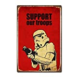 Support Our Troops Vintage Retro Tin Sign Pin up Metal Sign Metal Poster Metal Decor Wall Sticker Wall Sign Wall Poster Wall Decor,Star Wars Garage Home Bar Pub Store Shop Hotel Man Cave Club