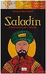 Saladin : Chevalier de l'islam