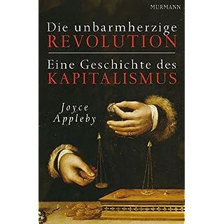 Die unbarmherzige Revolution. Eine Geschichte des Kapitalismus