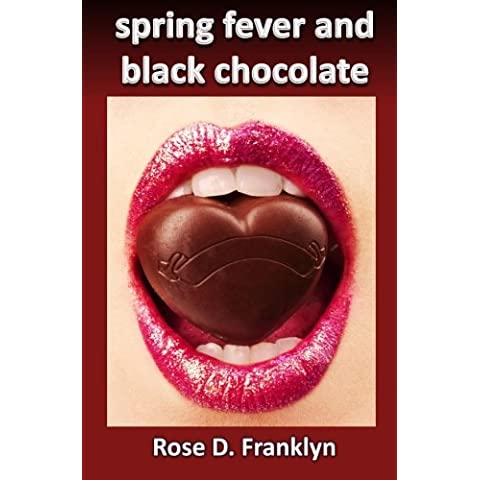 Spring Fever and Black Chocolate: Hot Contemporary Romance (Sex and the Seasons #1): Volume 1
