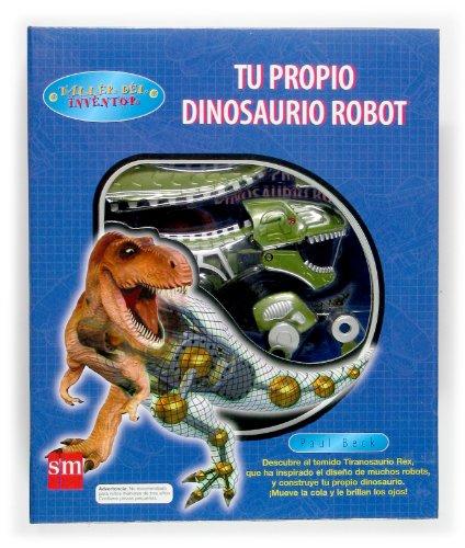 Tu propio dinosaurio robot par Melissa Stewart