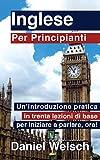 eBook Gratis da Scaricare Inglese per Principianti Un introduzione pratica in trenta lezioni di base per iniziare a parlare adesso (PDF,EPUB,MOBI) Online Italiano