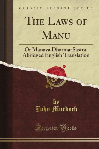 The Laws of Manu: Or Manava Dharma-Sástra, Abridged English Translation (Classic Reprint) por John Murdoch