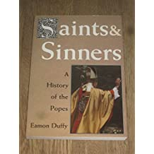 Saints & Sinners: A History of the Popes