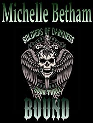 Bound (Soldiers of Darkness MC Book 3)