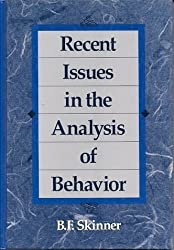Recent Issues in the Analysis of Behavior by B. F. Skinner (1990-01-30)