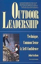Outdoor Leadership: Technique, Common Sense, & Self Confidence