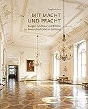 Mit Macht und Pracht: Burgen, Schlösser und Klöster im fürsterzbischöflichen Salzburg - Hetz Siegfried