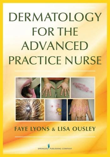 Dermatology for the Advanced Practice Nurse by Faye Lyons (2014-08-30)