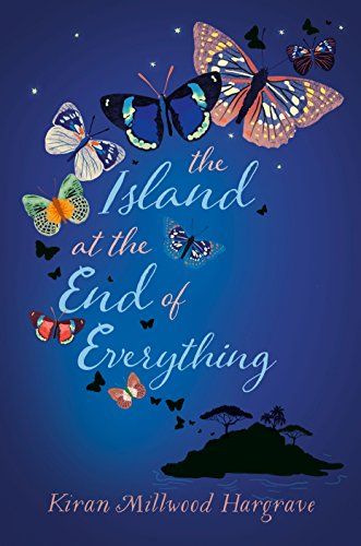 The Island at the End of Everything by [Millwood Hargrave, Kiran]