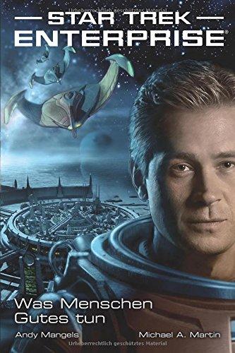 Star Trek Enterprise 2: Was Menschen Gutes tun
