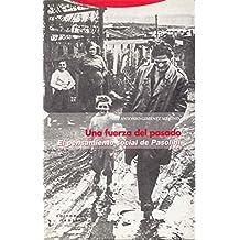 Una fuerza del pasado: El pensamiento social de Pasolini (Estructuras y Procesos. Ciencias Sociales)