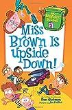 My Weirdest School #3: Miss Brown Is Upside Down! by Dan Gutman (2015-10-20)
