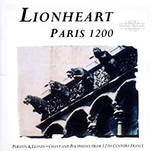 Lionheart: Paris 1200 - Chant and Polyphony from 12th Century France