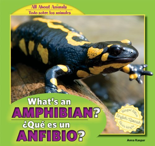What's an Amphibian?/Que Es Un Anfibio? (All About Animals/Todo Sobre Los Animales) por Anna Kaspar