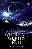 Where All Worlds End: Beyond the Peaks, Book III: Volume 6 (Peaks at the Edge of the World Saga)
