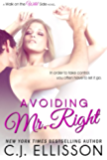 Avoiding Mr. Right (Walk On The Wild Side - Best Friends Book 1)
