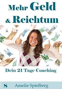 Mehr Geld & Reichtum (1) von [Spielberg, Amelie]