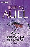 Ayla und das Tal der Pferde: Ayla 2 (Ayla - Die Kinder der Erde, Band 2)
