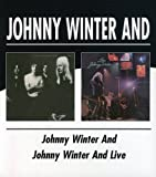 Songtexte von Johnny Winter And - Johnny Winter And / Johnny Winter And Live