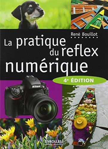 PRATIQUE DU R?FLEX NUM?RIQUE (LA), 4E ?D. by REN? BOUILLOT