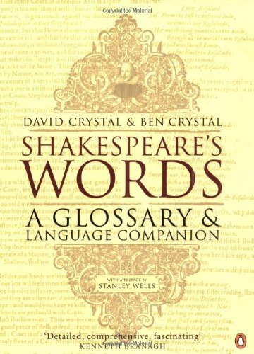Shakespeare's Words: A Glossary and Language Companion [ SHAKESPEARE'S WORDS: A GLOSSARY AND LANGUAGE COMPANION ] By Crystal, David ( Author )Dec-31-2002 Paperback