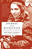 Front cover for the book Journey to a Revolution: A Personal Memoir and History of the Hungarian Revolution of 1956 by Michael Korda