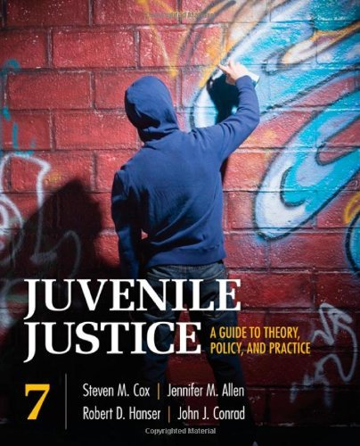 Juvenile Justice: A Guide to Theory, Policy, and Practice by Steven M. Cox (2010-12-15)