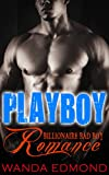 STEPBROTHER ROMANCE: ROMANCE: Playboy (Billionaire New Adult Contemporary Pregnancy) (Bad Boy Menage Taboo Romance Stepbrother Book 1)