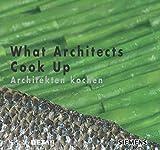 What Architects Cook Up - Architekten kochen (DETAIL Special) - Rainer Hofmann
