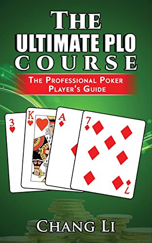 The Ultimate PLO Course: The Professional Poker Player's Guide por Chang Li