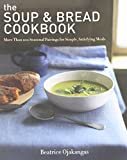 The Soup & Bread Cookbook( More Than 100 Seasonal Pairings for Simple Satisfying Meals)[SOUP & BREAD CKBK][Paperback]