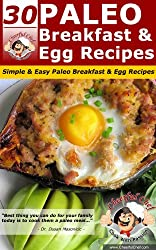 30 Paleo Breakfast And Egg Recipes - Simple & Easy Paleo Breakfast and Egg Recipes (Paleo Recipes Book 8) (English Edition)
