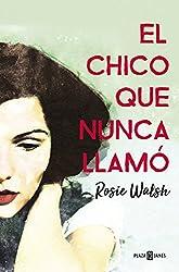 El chico que nunca llamó (Spanish Edition)