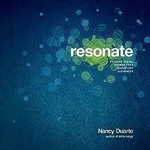 Resonate: Present Visual Stories that Transform Audiences by Nancy Duarte (2010-09-28)