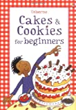Cakes and Cookies for beginners (Usborne Cookbooks)